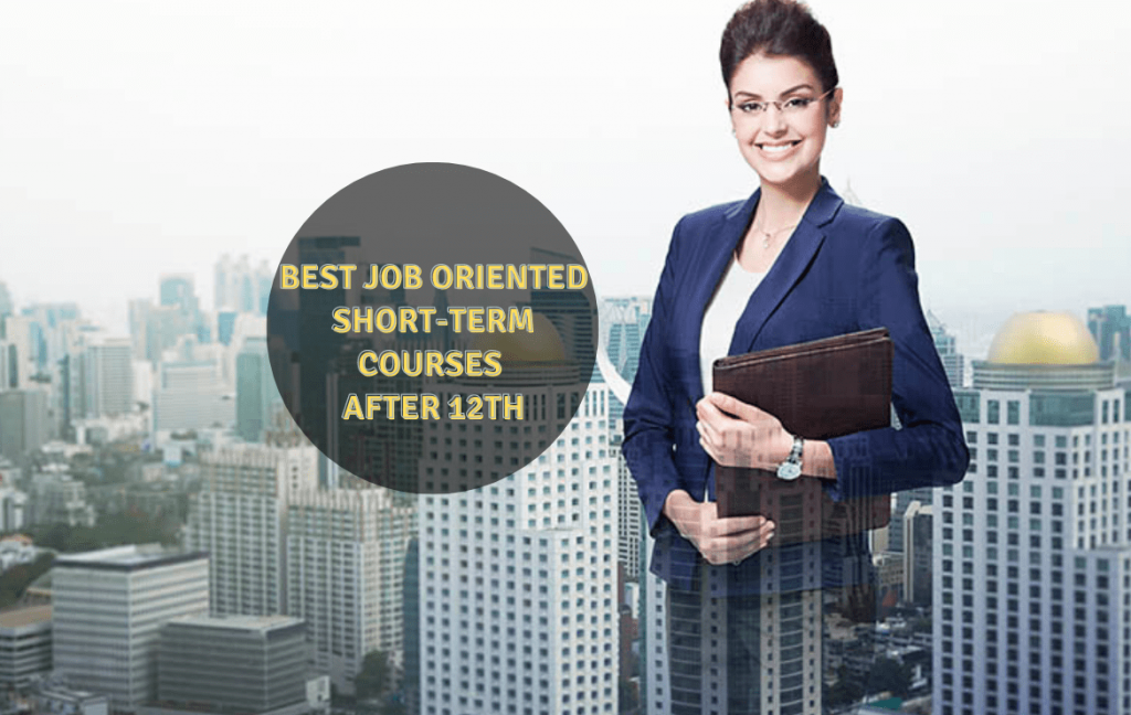 Best Job Oriented Short-Term Courses with High Salary After 12th