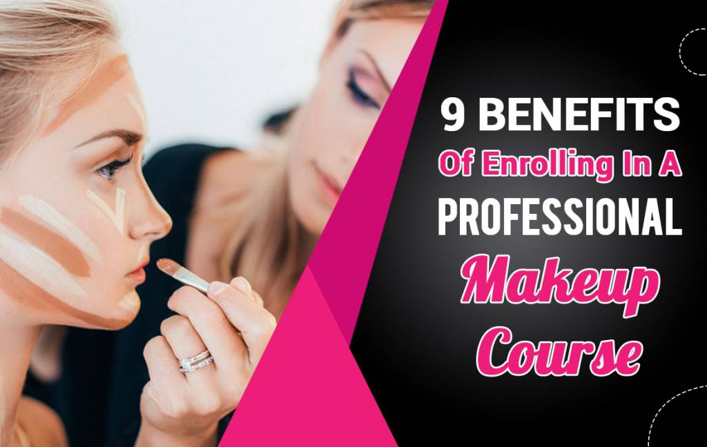 Benefits Of Enrolling In A Professional Makeup Course