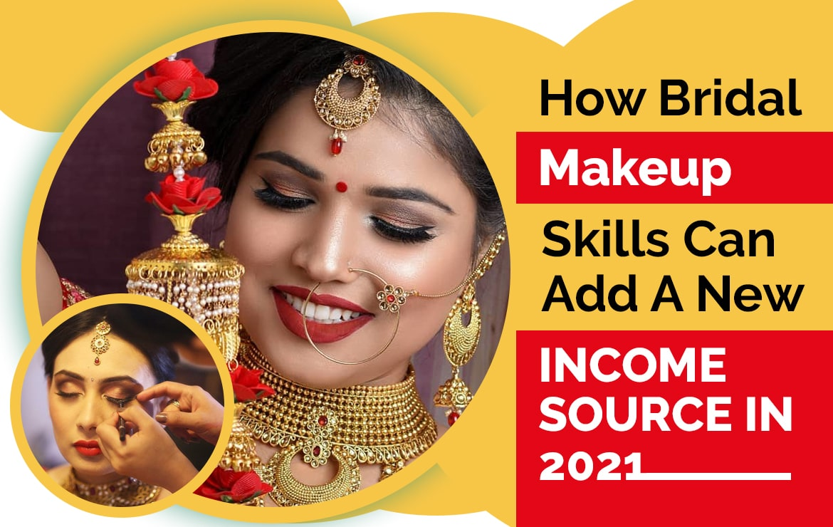 How Bridal Makeup Skills Can Add A New Income Source In 2021