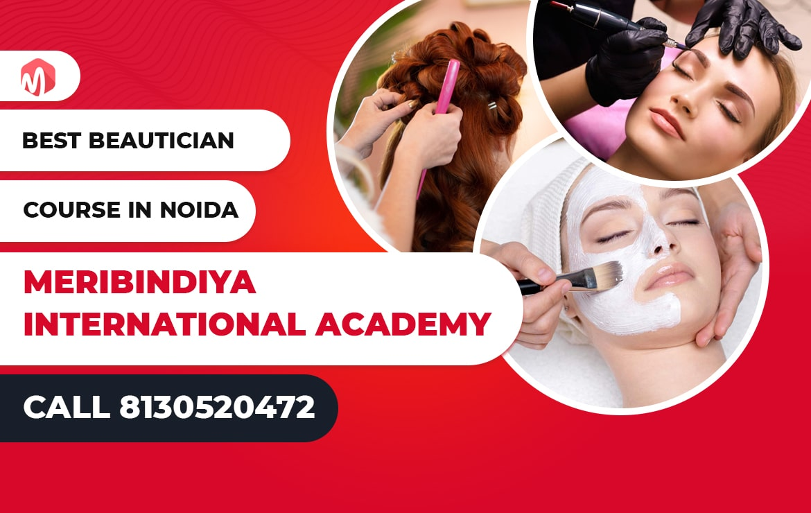 Beautician course in Noida | Meribindiya International Academy Noida