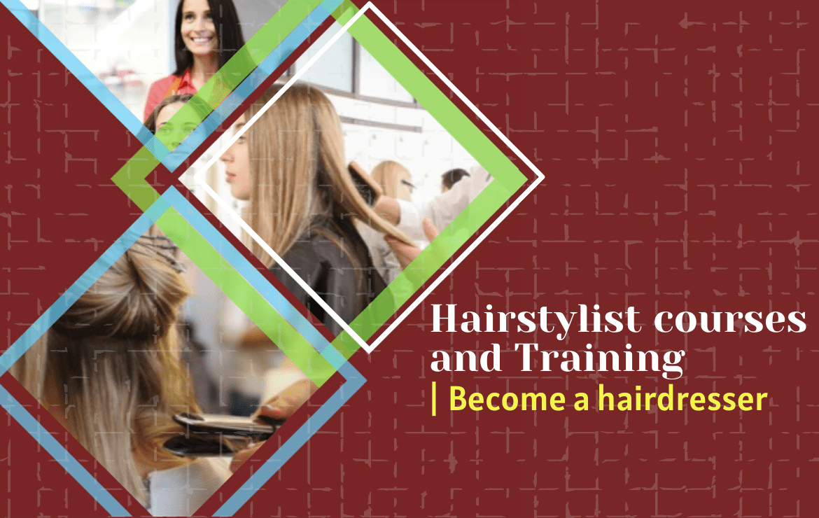 Hairstylist Courses and Training | Become a Hairdresser