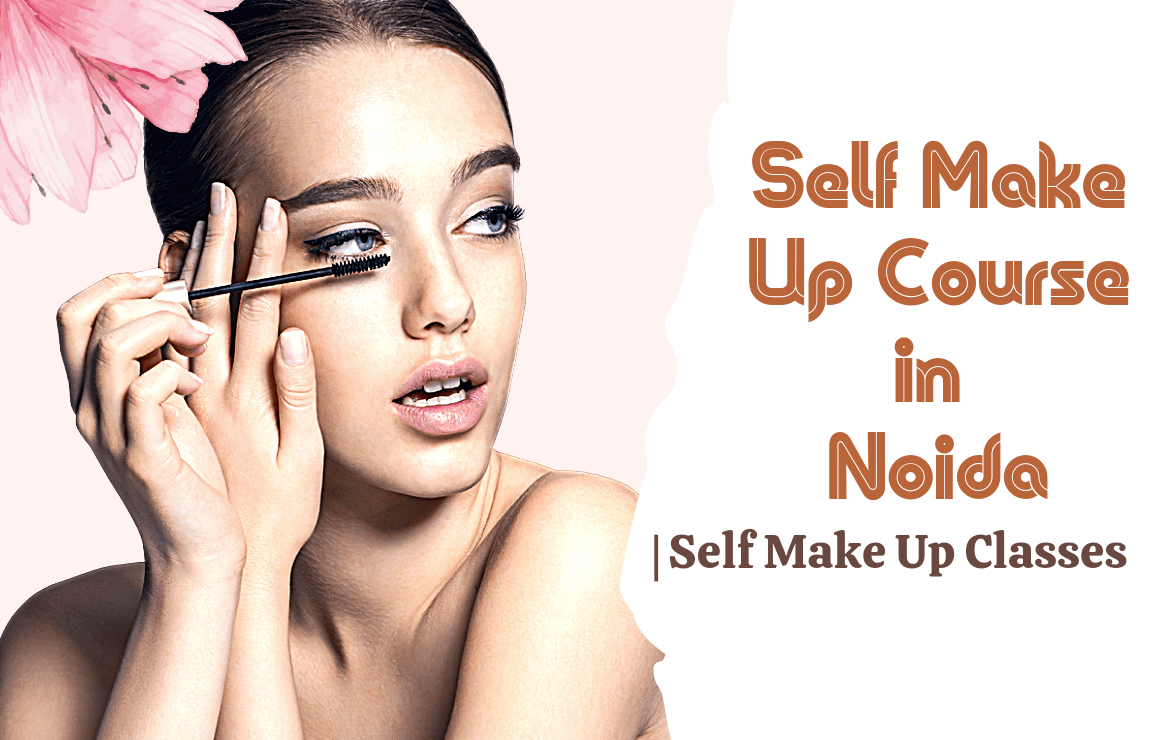 Best Self Makeup Course in Noida | Self Makeup Classes for Brides to be